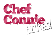 Chef Connie Bakes!